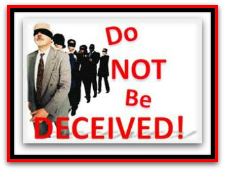Be no Deceived...